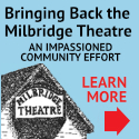 Bringing Back the Milbridge Theatre